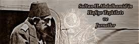 381250_238493542872898_582537419_n Sultan II.Abdülhamid'in kurduğu 'hafiye teşkilatı' zararlımıydı?