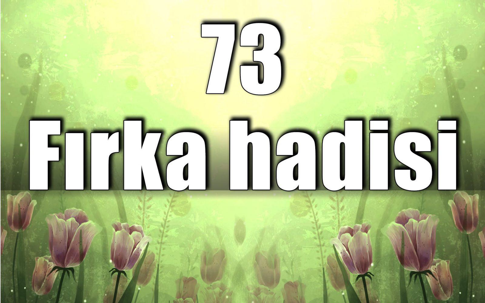 73 Fırka Hadisi Hakkında