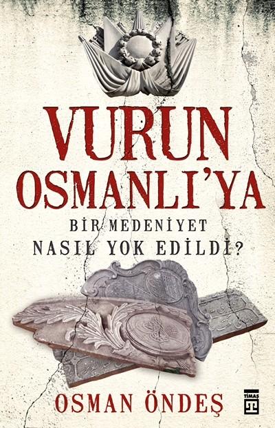 Osmanlıdan Kalan Herşeye Düşmanlık