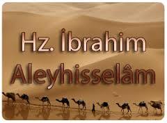 Hz.İbrahim (a.s) Hakkında
