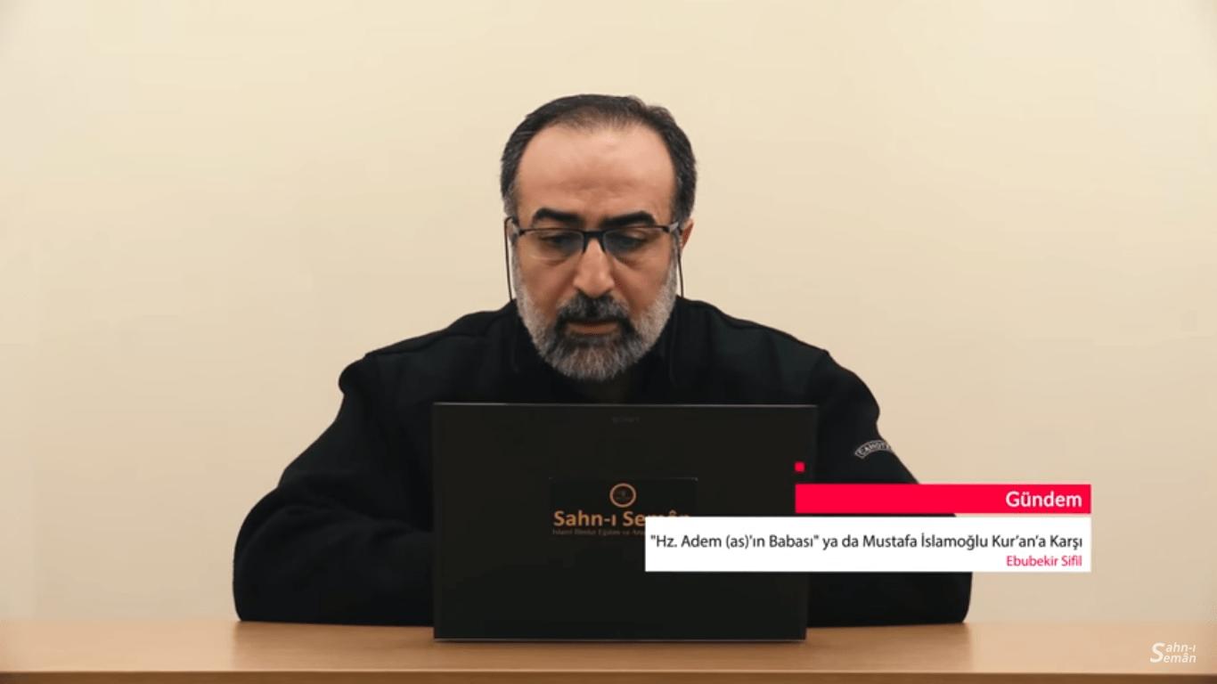 """""""Hz. Adem (as)'ın Babası"""" ya da Mustafa İslamoğlu Kur'an'a Karşı"""