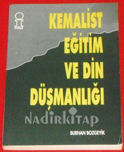 Burhan Bozgeyik – Kemalist Eğitim ve Din Düşmanlığı