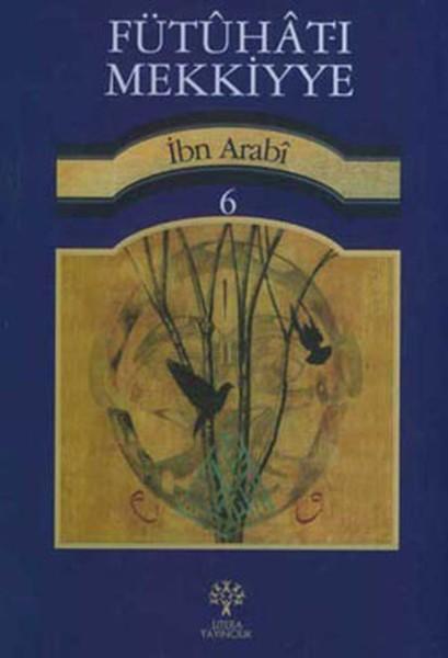 İbn Arabi – Futuhat-ı Mekkiye,cild:6 Notlarım