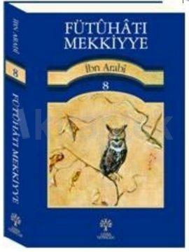 futuhat-i-mekkiyye-820130827175736 İbn Arabi - Futuhat-ı Mekkiyye,cild:8 Notlarım