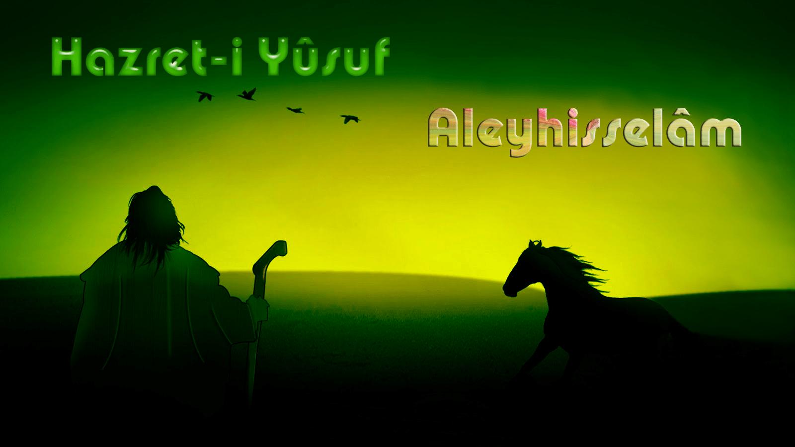 Hazreti-Yusuf-Aleyhisselam Hazreti-Yusuf-Aleyhisselam