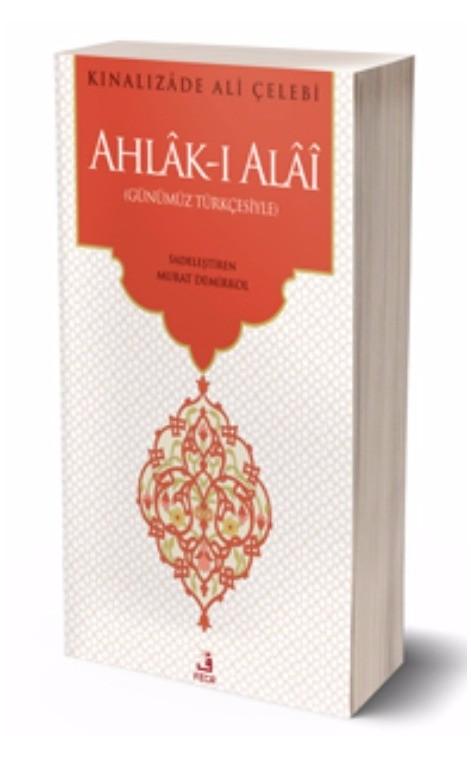 Kınalızâde Ali Çelebi – Ahlak-ı Alai Adlı Kitabından Alıntılar