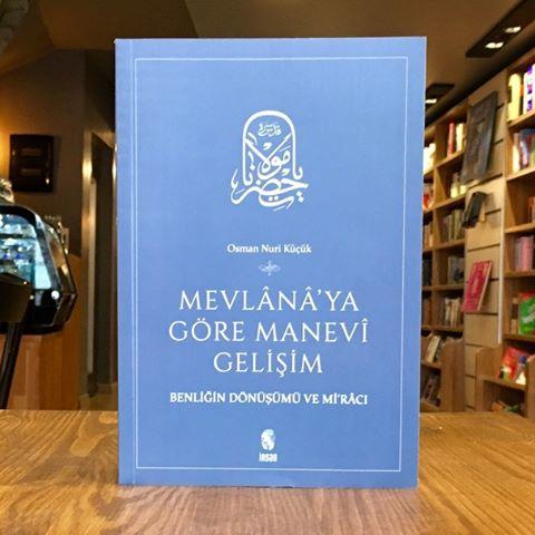 """Osman Nuri Küçük – Mevlana'ya Göre Manevi Gelişim """"Alıntılar"""""""