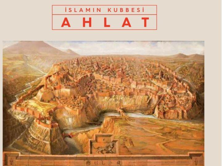 İslam'ın Kubbesi Ahlat