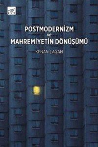 568685_40f37_1579028524-200x300 Kenan Çağan - Postmodernizm ve Mahremiyetin Dönüşümü ''Alıntılar''