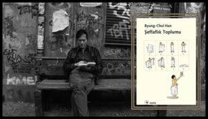 unnamed-300x172 Byung-Chul Han - Şeffaflık Toplumu (İnceleme)