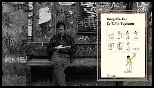 Byung-Chul Han – Şeffaflık Toplumu (İnceleme)