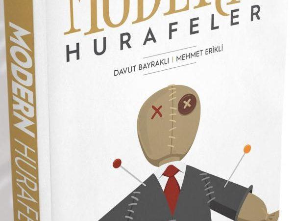 Mehmet Erikli&Davut Bayraklı – Modern Hurafeler Adlı Kitaptan Alıntılar