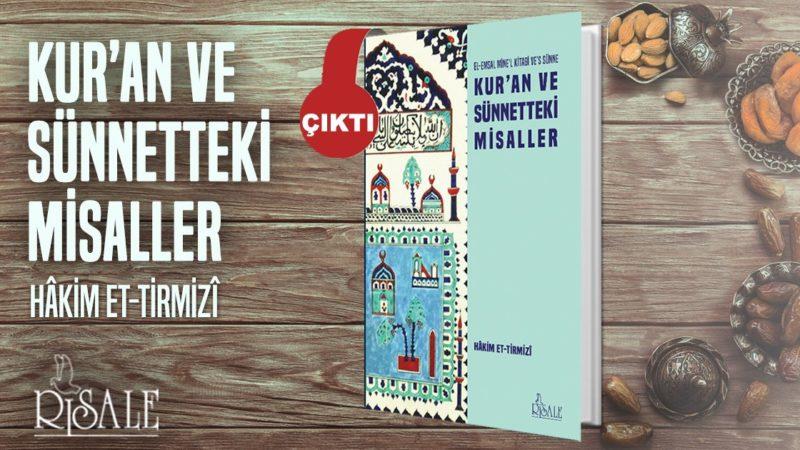 Hâkim et-Tirmizî – Kur'an ve Sünnetteki Misaller Adlı Kitabından Alıntılar