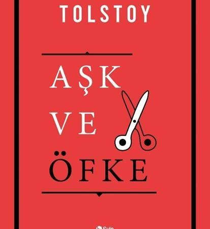 """Lev Nikolayeviç Tolstoy – Aşk ve Öfke """"Alıntılar"""""""