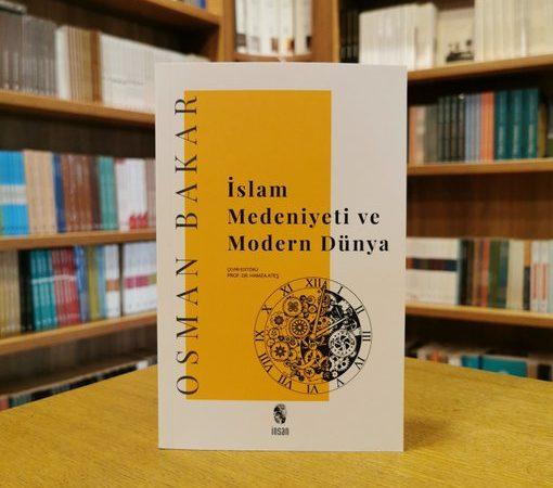 """Osman Bakar – İslam Medeniyeti ve Modern Dünya """"Alıntılar"""""""