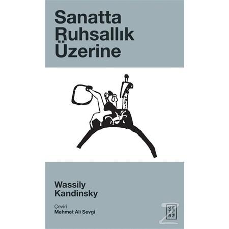 """Wassily Kandinsky – Sanatta Ruhsallık Üzerine """"Alıntılar"""""""