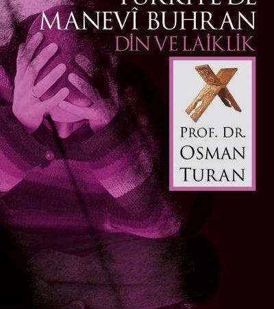 Osman Turan – Türkiye'de Manevi Buhran (Din ve Laiklik) -Alıntılar