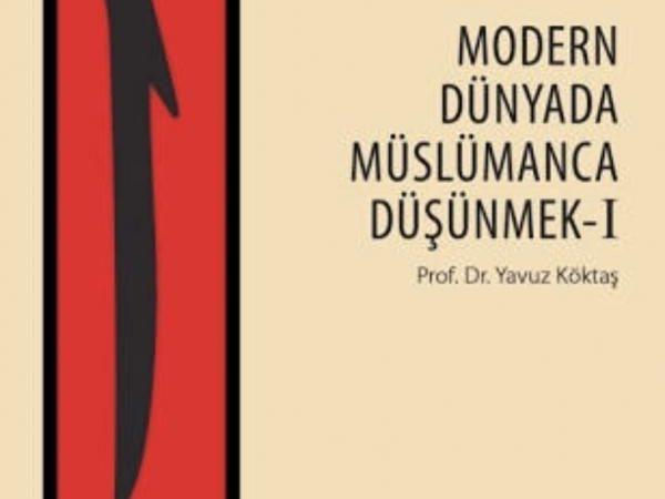 Yavuz Köktaş – Modern Dünyada Müslümanca Düşünmek 1 -Alıntılar-
