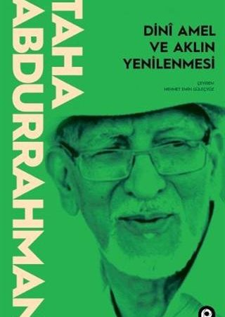 Taha Abdurrahman – Dini Amel ve Aklın Yenilenmesi -Alıntılar
