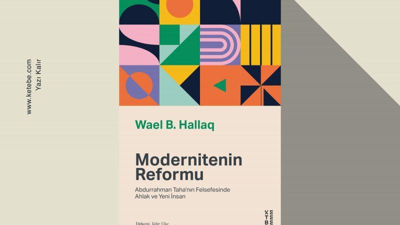 Wael B. Hallaq – Modernitenin Reformu  -Alıntılar-