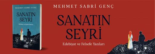 Mehmet Sabri Genç – Sanatın Seyri  -Alıntılar